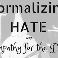 Normalizing Hate: AKA Sympathy for the Devil