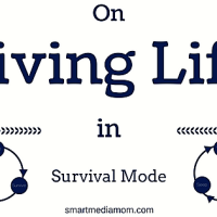 On Living Life in Survival Mode